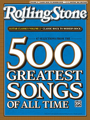Selections from Rolling Stone Magazine's 500 Greatest Songs of All Time - Classic Rock to Modern Rock: Easy Guitar TAB for 67 Songs to Play on the Guitar! (Electric Guitar Sheet Music)