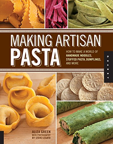 Making Artisan Pasta: How to Make a World of Handmade Noodles, Stuffed Pasta, Dumplings, and More (Pasta Noodle Cutter)