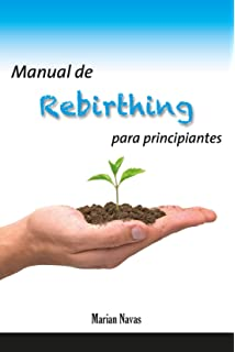 Manual de rebirthing para principiantes