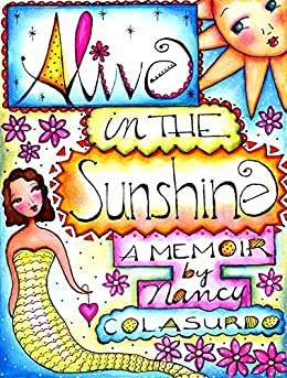 Alive in the Sunshine: A Memoir by [Colasurdo,Nancy]