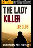 THE LADY KILLER: intense, suspenseful, gripping literary fiction (English Edition)