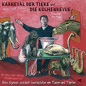 Der Karneval der Tiere und Die Küchenrevue Hörbuch