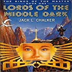 Lords of the Middle Dark: The Rings of the Master, Book 1 | Jack L. Chalker
