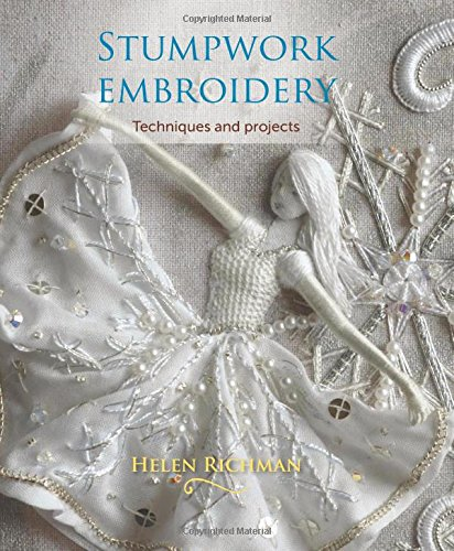 Stumpwork Embroidery: Techniques and Projects cover
