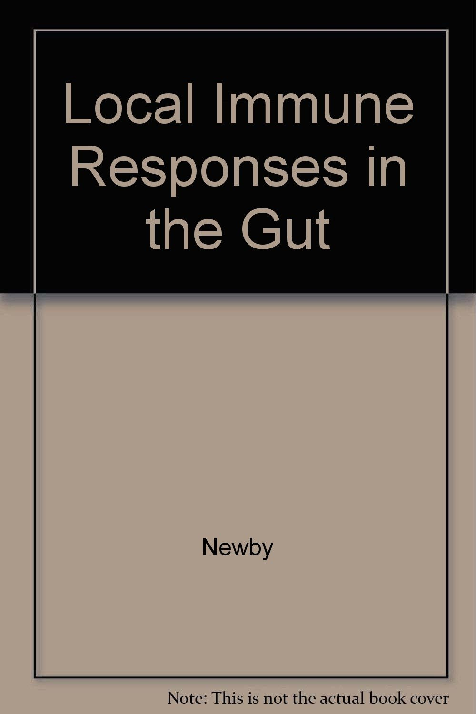 Local Immune Responses of the Gut: Amazon.de: Christopher R. Stokes, Timothy  J. Newby: Fremdsprachige Bücher