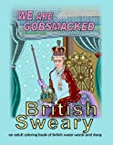 img - for British Sweary: We Are Gobsmacked: an adult coloring book of british swear words and slang (Mix Books Adult Coloring) book / textbook / text book