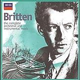 Britten: Complete Orchestral & Instrumental Music