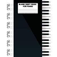 """Blank Sheet Music For Piano: 8.5""""x11"""" Music Manuscript Paper - 108 Pages (Large Print) 12 Stave Music Composition Notebook For Piano: Blank Sheet Music For Piano"""