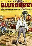 img - for Ultimo Tren Hacia Washington (La Juventud De Blueberry) (Spanish Edition) book / textbook / text book