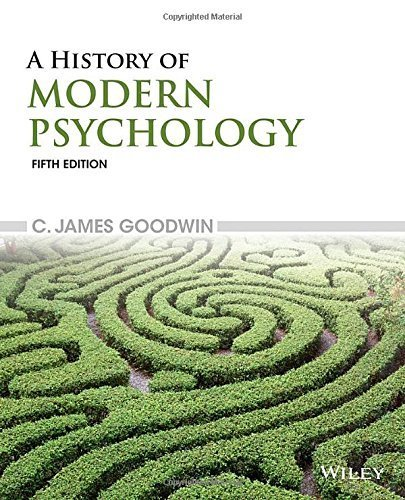 A History of Modern Psychology by Goodwin, C. James (January 20, 2015) Paperback