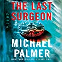 The Last Surgeon Audiobook by Michael Palmer Narrated by John Bedford Lloyd