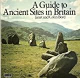 A Guide to Ancient Sites in Britain, Janet Bord and Colin Bord, 058608309X