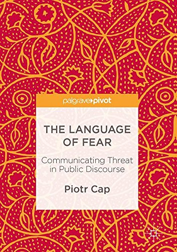 The Language of Fear: Communicating Threat in Public Discourse by Palgrave Macmillan