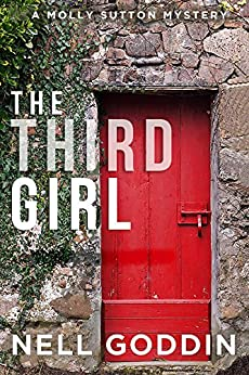 The Third Girl (Molly Sutton Mysteries Book 1) by [Goddin, Nell]