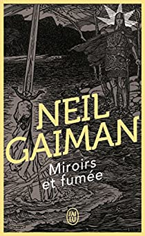 Miroirs et fumées par Gaiman