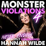 Monster Violations 4: Never Ending Beastly Gangbangs: Violated By Monsters | Hannah Wilde