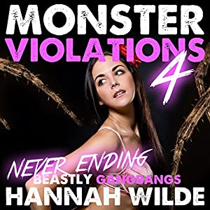 Monster Violations 4: Never Ending Beastly Gangbangs Audiobook