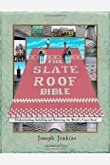 The Slate Roof Bible: Understanding, Installing and Restoring the World's Finest Roof (The Slate Roof Bible, 2nd Edition) Paperback