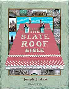 The Slate Roof Bible Understanding Installing And