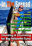 Yellowfin Tuna Fishing Chunking & Chumming - In The Spread
