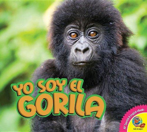 Yo Soy El Gorila / I Am a Gorilla (Spanish Edition) ebook