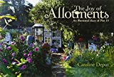 The Joy of Allotments: An illustrated diary of Plot 19