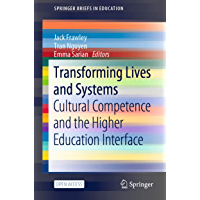 Transforming Lives and Systems: Cultural Competence and the Higher Education Interface (SpringerBriefs in Education…