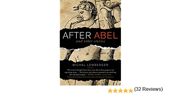 After Abel and Other Stories: Amazon.es: Lemberger, Michal, Kirsch ...
