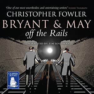 Bryant and May Off the Rails Audiobook