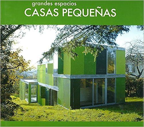 Mejor descarga gratuita de libros electrónicos Grandes espacios, Casas pequeñas in Spanish DJVU