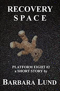 Recovery Space (Platform Eight Book 2) by [Lund, Barbara]