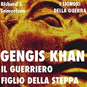 Gengis Khan: il guerriero figlio della steppa [Genghis Khan: The Warrior Son of the Steppes] Audiobook