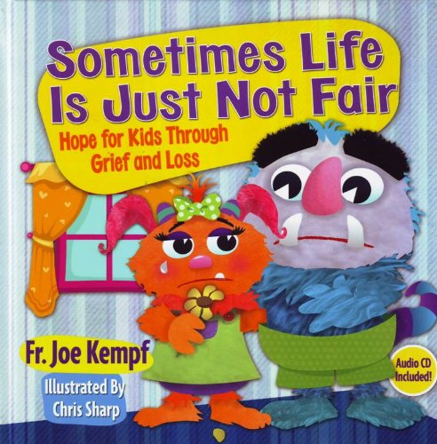 Sometimes Life is Just not Fair: Hope for Kids through Grief and Loss