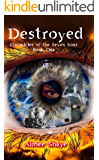 Destroyed (Chronicles of the Seven Sons Book 1)