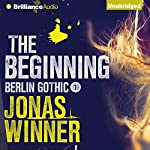 The Beginning: Berlin Gothic, Book 1 | Jonas Winner,Edwin Miles (translator)