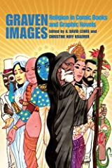 Graven Images: Religion in Comic Books & Graphic Novels Kindle Edition