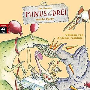 Minus Drei macht Party (Minus Drei 4) Hörbuch