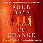 Four Days to Change: 12 Radical Habits to Overcome Bias and Thrive in a Diverse World | Michael Welp