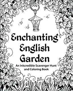 Enchanting English Garden An Inkcredible Scavenger Hunt And Coloring Book