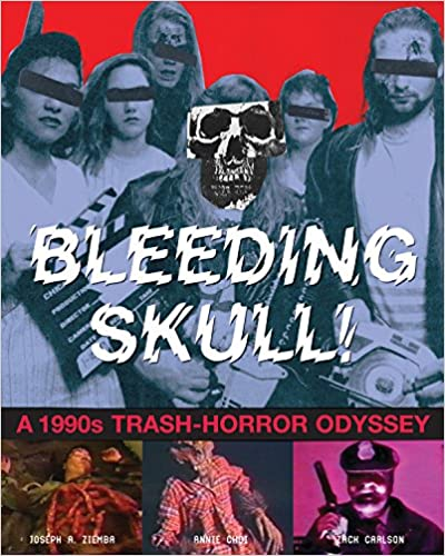 Amazon com: Bleeding Skull!: A 1990s Trash-Horror Odyssey