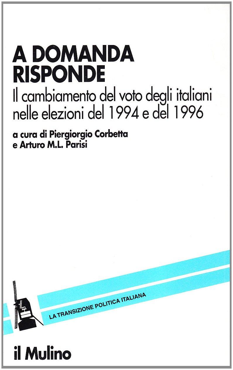 Risultati immagini per A domanda risponde Il cambiamento del voto degli italiani nelle elezioni del 1994 e del 1996