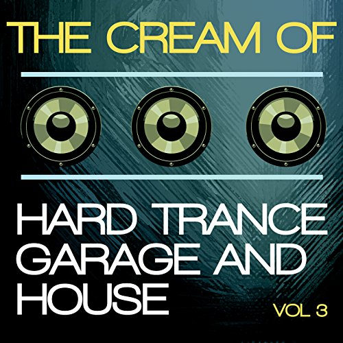 The Cream of Hard Trance, Garage and House, Vol. (3 Suburban Houses)