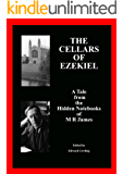 Tales from the Hidden Notebooks of M R James - The Cellars of Ezekiel