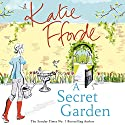 A Secret Garden Audiobook by Katie Fforde Narrated by Ms Helen Johns