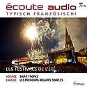 Écoute audio - Les festivals d'été. 7/2016: Französisch lernen Audio - Die Festivals im Hochsommer Hörbuch von  div. Gesprochen von:  div.