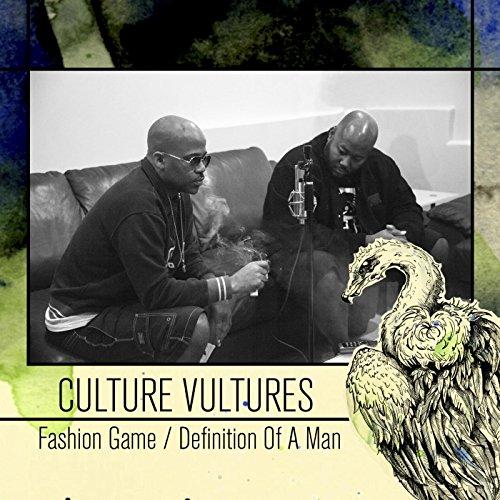 Fashion Game / Definition of a Man (Culture Vultures) [Explicit]