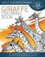 Giraffe Coloring Book: An Adult Coloring Book of 40 Zentangle Giraffe Designs with Henna, Paisley and Mandala Style Patterns (Animal Coloring Books for Adults) (Volume 26)