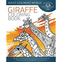 Giraffe Coloring Book: An Adult Coloring Book of 40 Zentangle Giraffe Designs with Henna, Paisley and Mandala Style Patterns