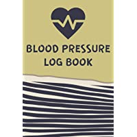 Blood Pressure Log Book: Simple And Clear Blood Pressure Tracker Journal