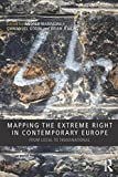 Mapping the Extreme Right in Contemporary Europe: From Local to Transnational (Extremism and Democracy)